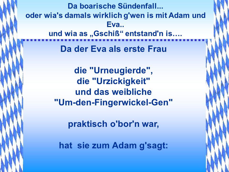 Da boarische Sündenfall... oder wia's damals wirklich g'wen is mit Adam und Eva.. und wia as Gschiß entstand'n is…. Drauf der Adam: