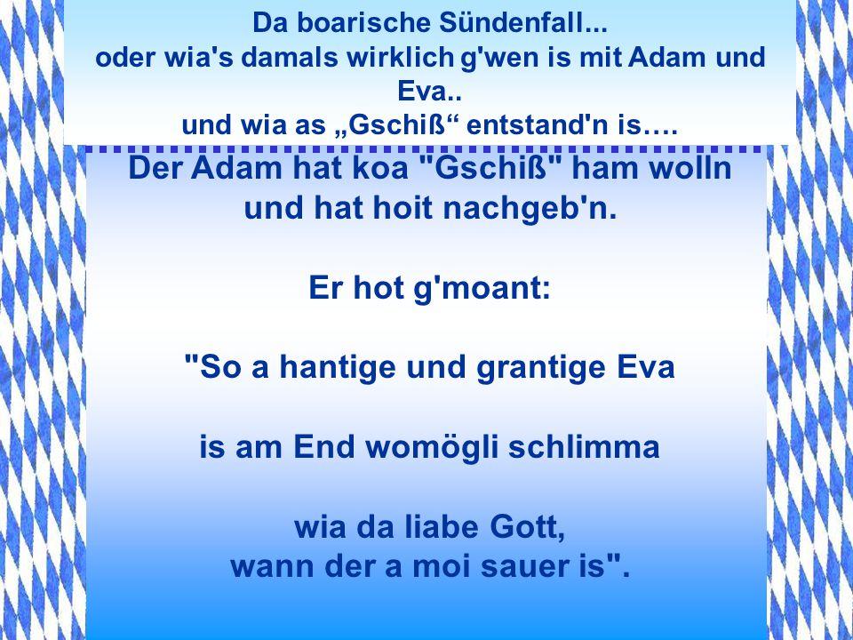 Da boarische Sündenfall... oder wia's damals wirklich g'wen is mit Adam und Eva.. und wia as Gschiß entstand'n is….