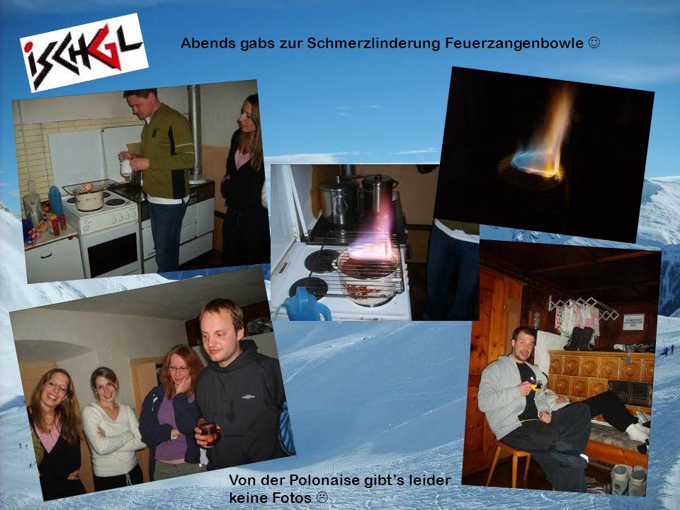 Abends gabs zur Schmerzlinderung Feuerzangenbowle Von der Polonaise gibts leider keine Fotos