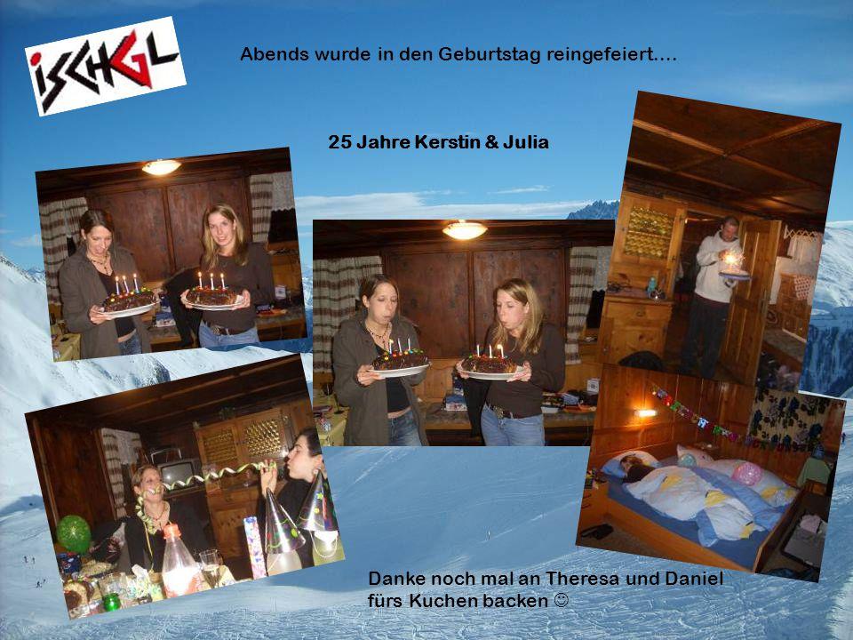 Abends wurde in den Geburtstag reingefeiert.... 25 Jahre Kerstin & Julia Danke noch mal an Theresa und Daniel fürs Kuchen backen