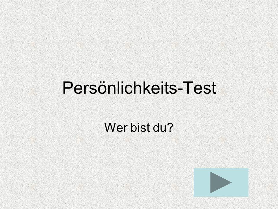 Persönlichkeits-Test Wer bist du?