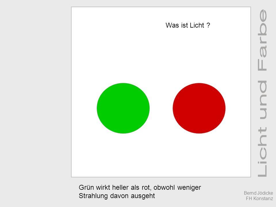 Grün wirkt heller als rot, obwohl weniger Strahlung davon ausgeht Was ist Licht .