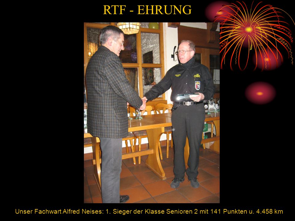 Gratulation RTF - EHRUNG Unser Fachwart Alfred Neises: 1. Sieger der Klasse Senioren 2 mit 141 Punkten u. 4.458 km