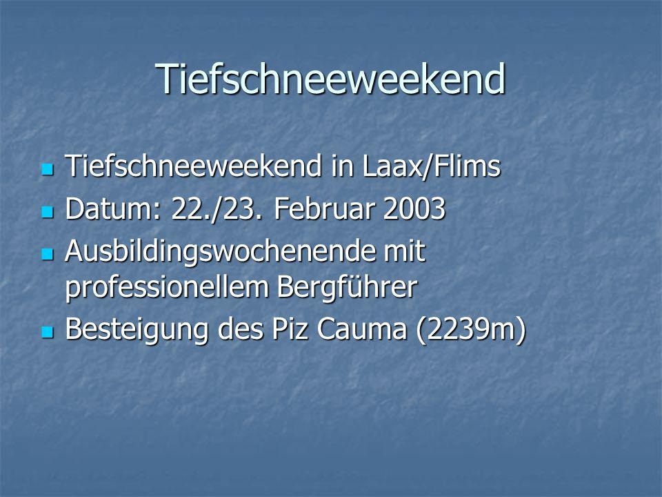 Tiefschneeweekend Tiefschneeweekend in Laax/Flims Tiefschneeweekend in Laax/Flims Datum: 22./23.