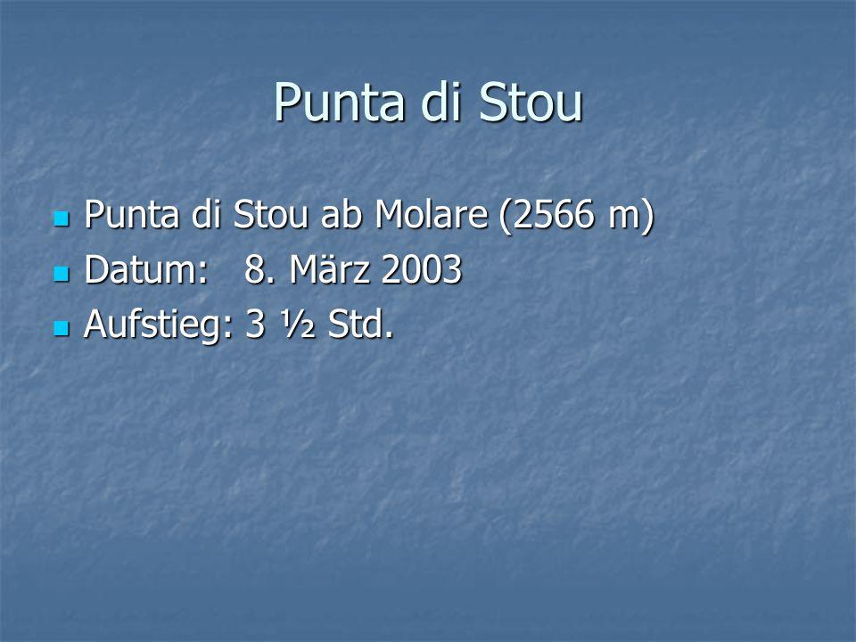 Punta di Stou Punta di Stou ab Molare (2566 m) Punta di Stou ab Molare (2566 m) Datum: 8.