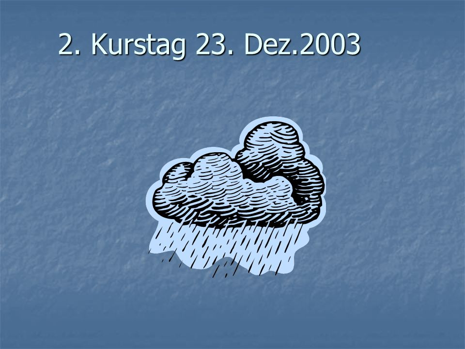 3.Kurstag Rosstock Datum: 5. Januar 2003 Datum: 5.