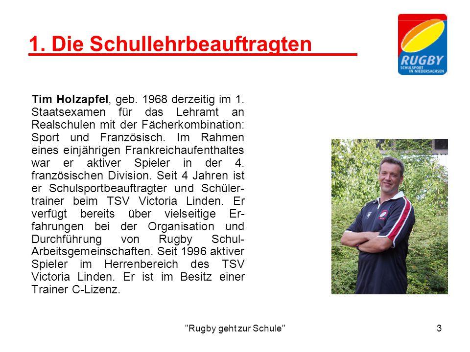 Rugby geht zur Schule 3 1.Die Schullehrbeauftragten Tim Holzapfel, geb.