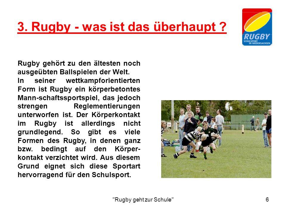 Rugby geht zur Schule 7 3.Rugby - was ist das überhaupt .