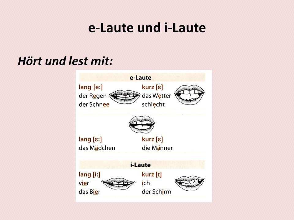e-Laute und i-Laute Hört und lest mit:
