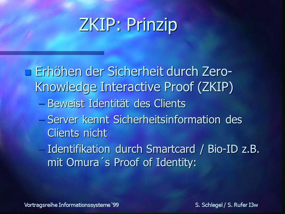 Vortragsreihe Informationssysteme 99 S. Schlegel / S. Rufer I3w Omura´s proof of identity: