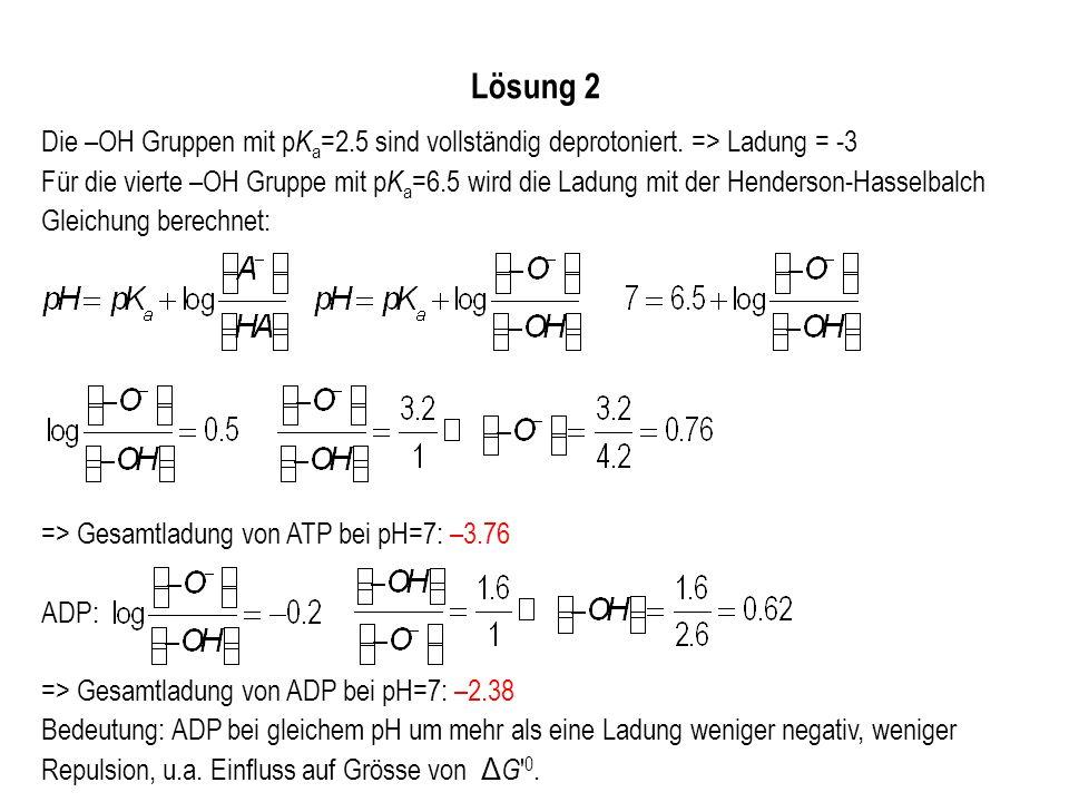 Aufgabe 1 Wie gross muss für eine zwei-Elektronen Redoxreaktion, die an eine Phosphorylierung gekoppelt ist, Δ E minimal sein, damit die Reaktion ADP + P i ATP ablaufen kann.