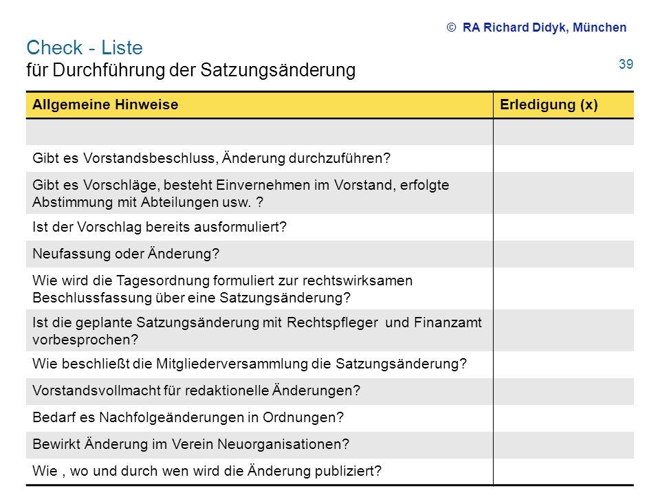 Check - Liste für Durchführung der Satzungsänderung Allgemeine HinweiseErledigung (x) Gibt es Vorstandsbeschluss, Änderung durchzuführen? Gibt es Vors
