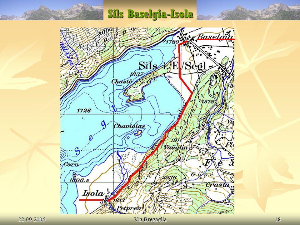 22.09.2006Via Bregaglia18 Sils Baselgia-Isola