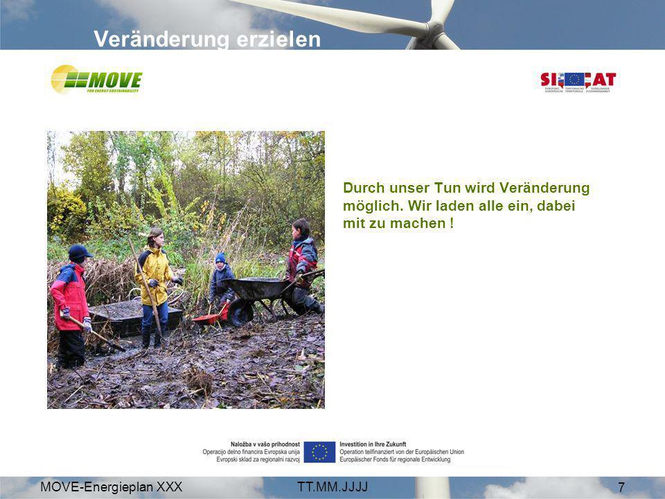 MOVE-Energieplan XXXTT.MM.JJJJ 7 Durch unser Tun wird Veränderung möglich.