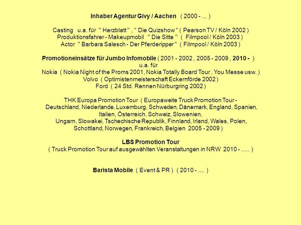 Inhaber Agentur Givy / Aachen ( 2000 -... ) Casting u.a. für