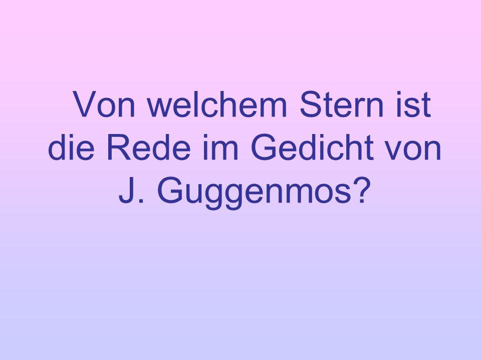 Von welchem Stern ist die Rede im Gedicht von J. Guggenmos?