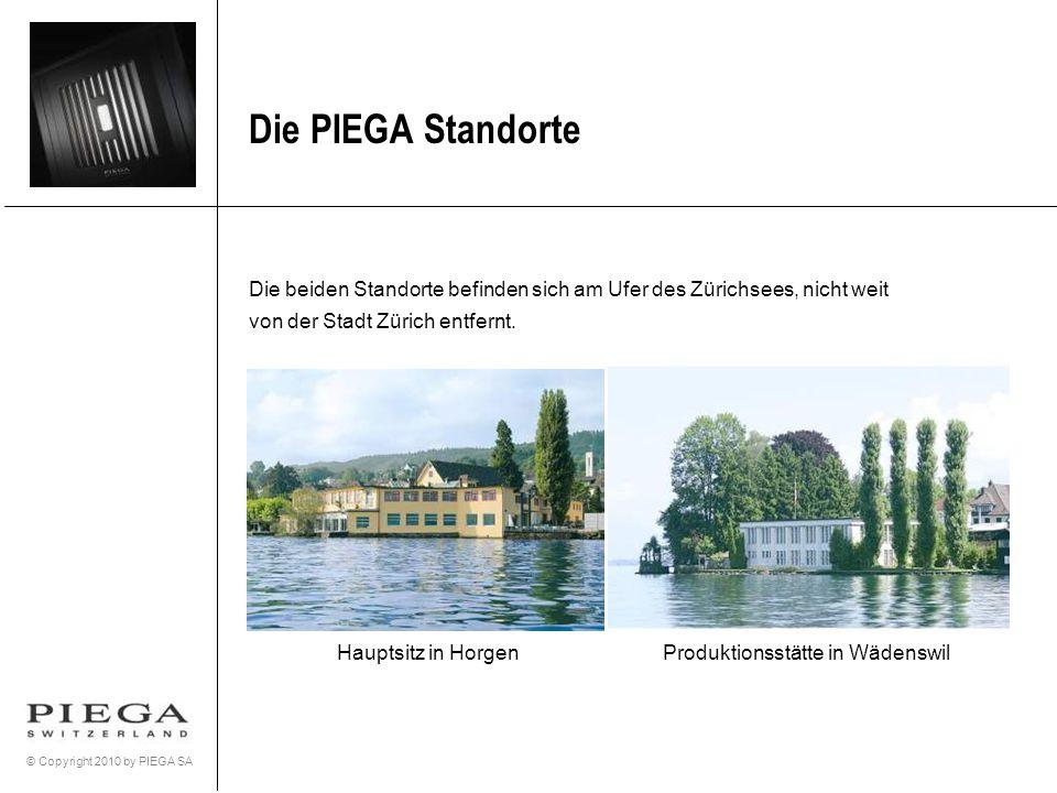 © Copyright 2010 by PIEGA SA Die beiden Standorte befinden sich am Ufer des Zürichsees, nicht weit von der Stadt Zürich entfernt. Hauptsitz in HorgenP