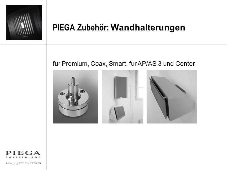 © Copyright 2010 by PIEGA SA PIEGA Zubehör: Wandhalterungen für Premium, Coax, Smart, für AP/AS 3 und Center