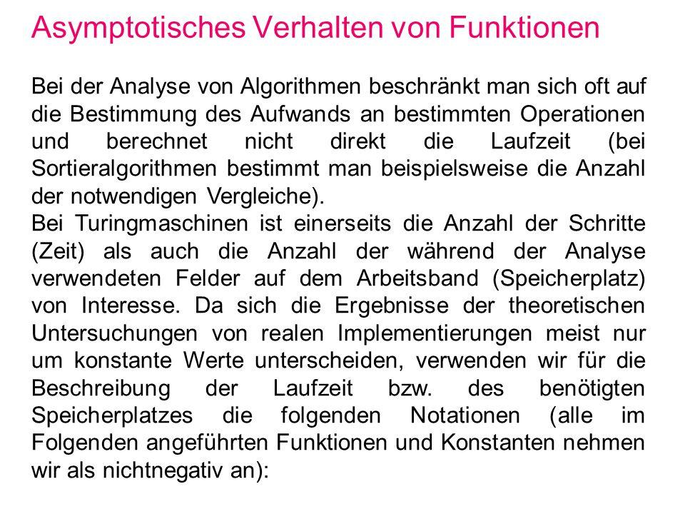 Asymptotisches Verhalten von Funktionen Bei der Analyse von Algorithmen beschränkt man sich oft auf die Bestimmung des Aufwands an bestimmten Operatio