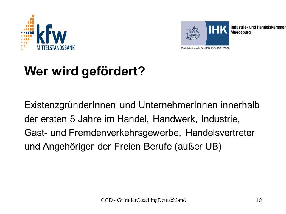 GCD - GründerCoachingDeutschland10 Wer wird gefördert.