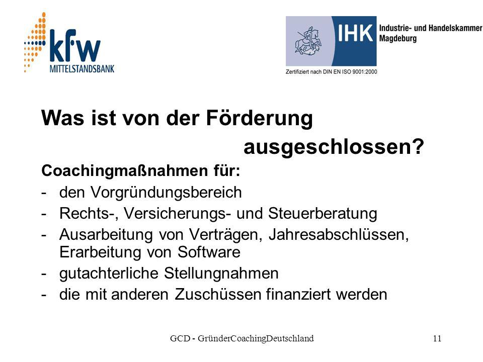 GCD - GründerCoachingDeutschland11 Was ist von der Förderung ausgeschlossen.