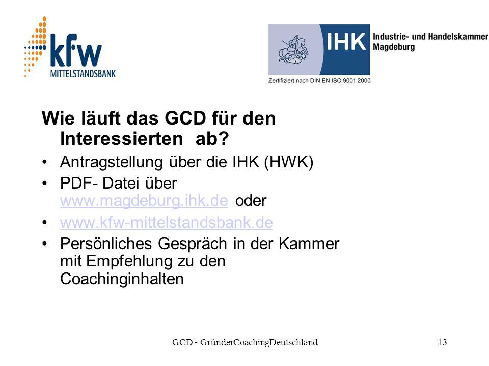 GCD - GründerCoachingDeutschland13 Wie läuft das GCD für den Interessierten ab.