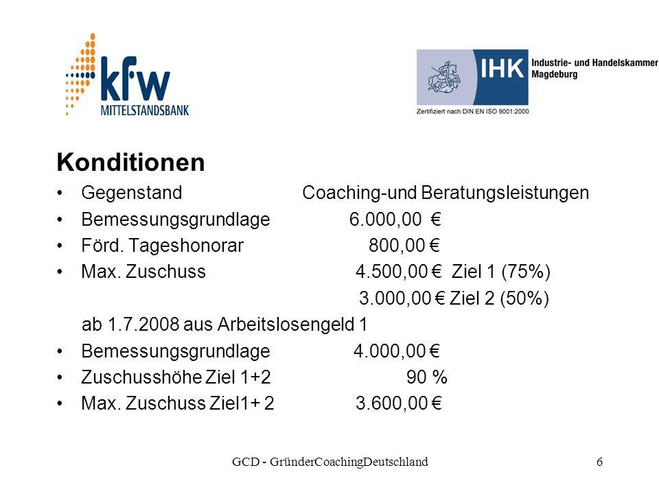 GCD - GründerCoachingDeutschland6 Konditionen Gegenstand Coaching-und Beratungsleistungen Bemessungsgrundlage 6.000,00 Förd.