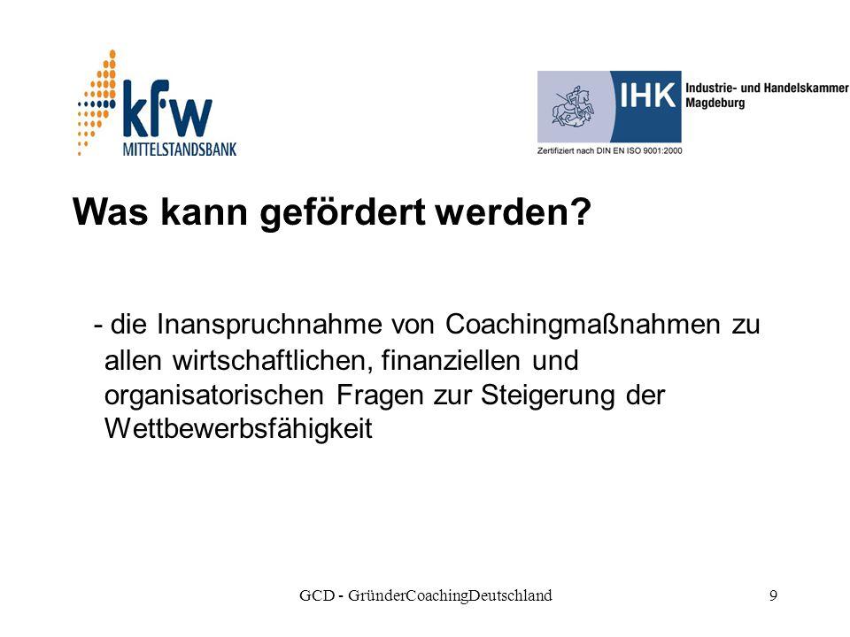 GCD - GründerCoachingDeutschland9 Was kann gefördert werden.