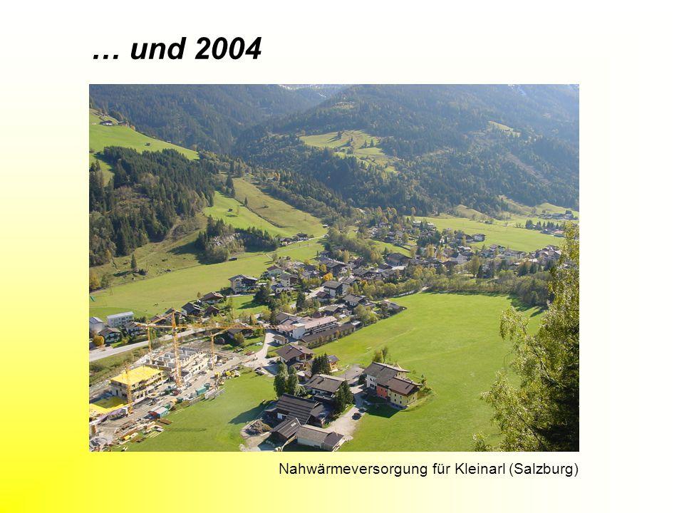 … und 2004 Nahwärmeversorgung für Kleinarl (Salzburg)