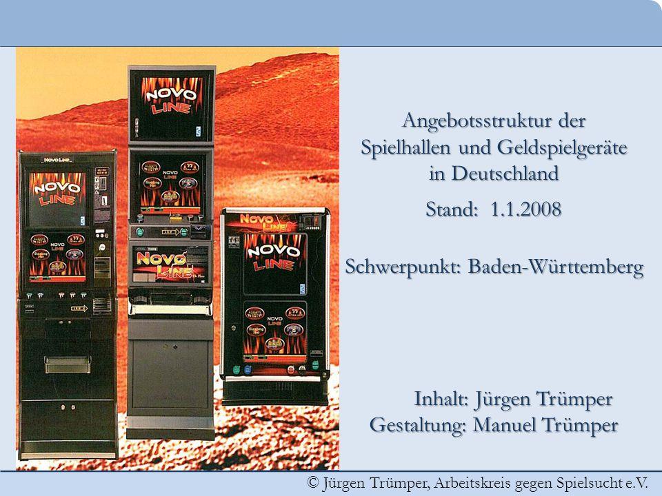 © Jürgen Trümper, Arbeitskreis gegen Spielsucht e.V. Angebotsstruktur der Spielhallen und Geldspielgeräte in Deutschland Stand: 1.1.2008 Schwerpunkt: