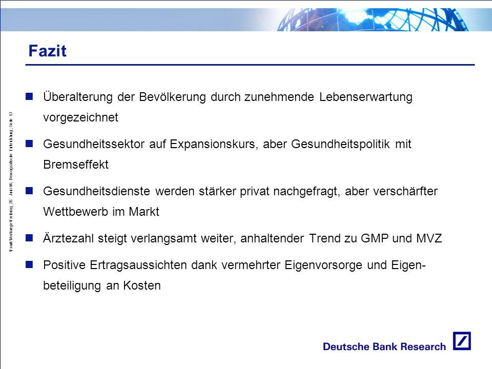 \Frank\Vortraege\Freiburg_28. Juni 06, Demografische Entwicklung; Seite 13 Fazit Überalterung der Bevölkerung durch zunehmende Lebenserwartung vorgeze