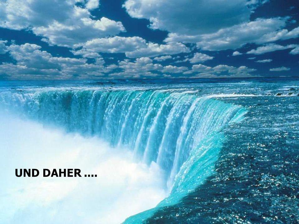 UND DAHER....