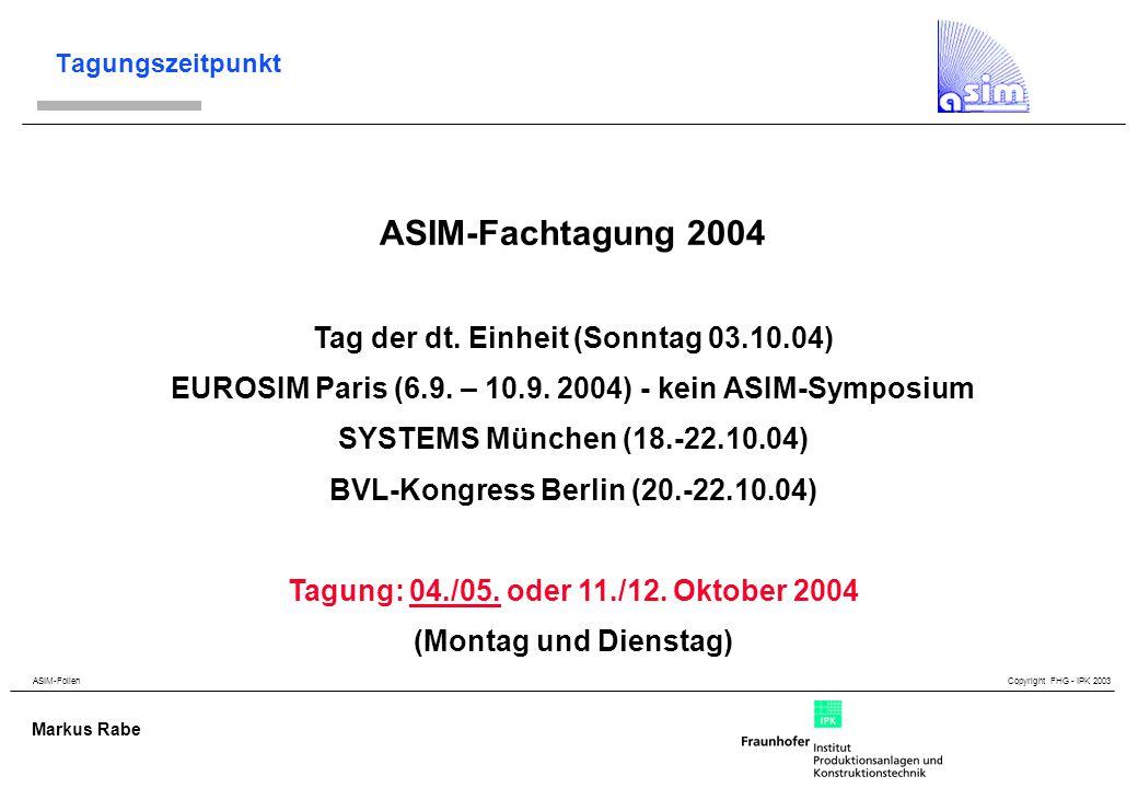ASIM-Folien Copyright FHG - IPK 2003 Markus Rabe Programmkomitee