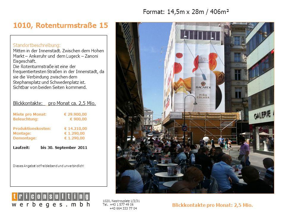 1010, Rotenturmstraße 15 Standortbeschreibung: Mitten in der Innenstadt. Zwischen dem Hohen Markt – Ankeruhr und dem Lugeck – Zanoni Eisgeschäft. Die