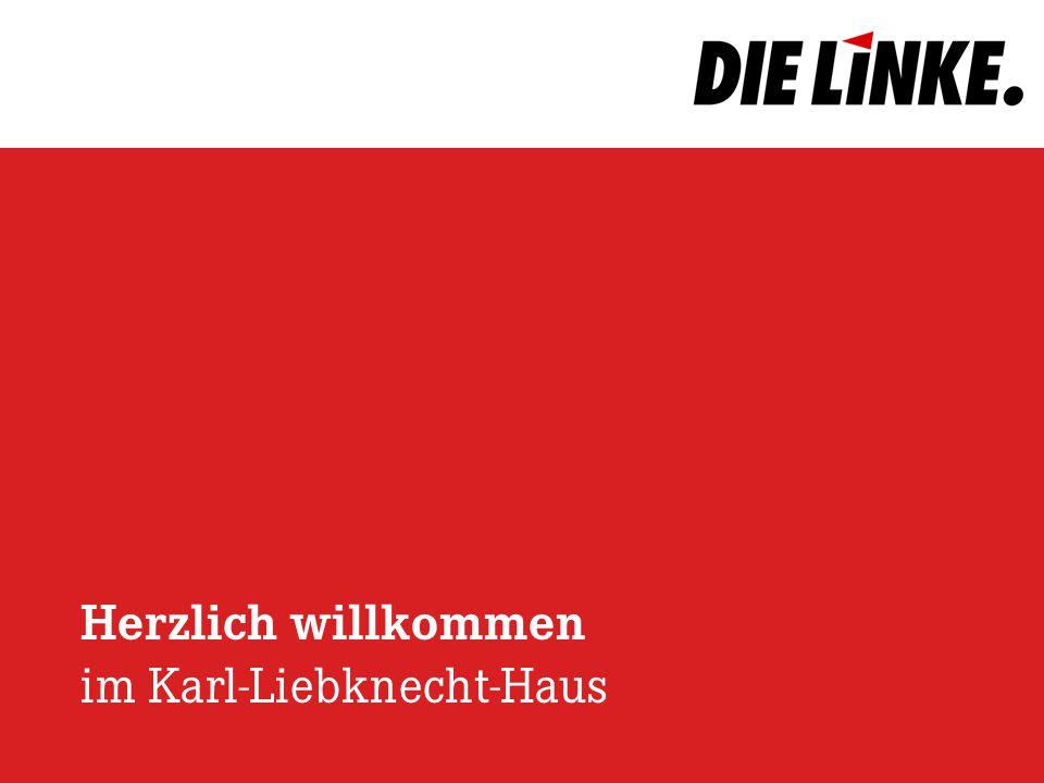 Herzlich willkommen im Karl-Liebknecht-Haus