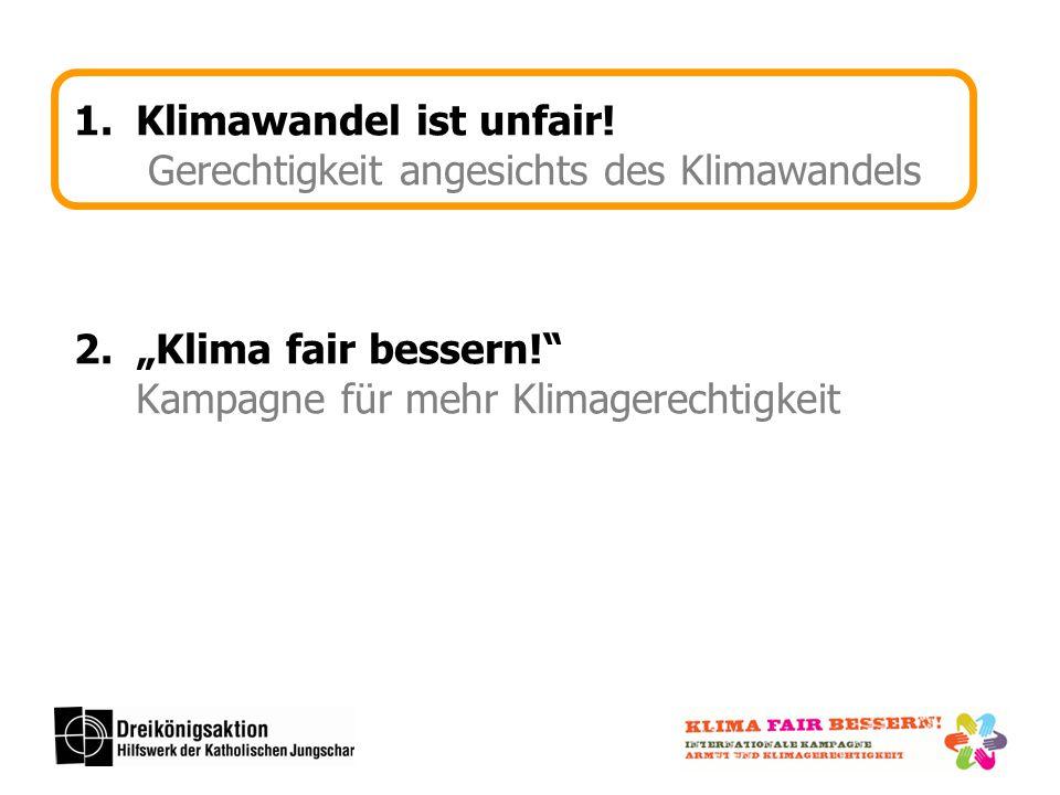 1.Verursachung 2.Verletzlichkeit 3.Fähigkeit zur Anpassung 4.Mitbestimmung über Maßnahmen Klimawandel ist unfair.