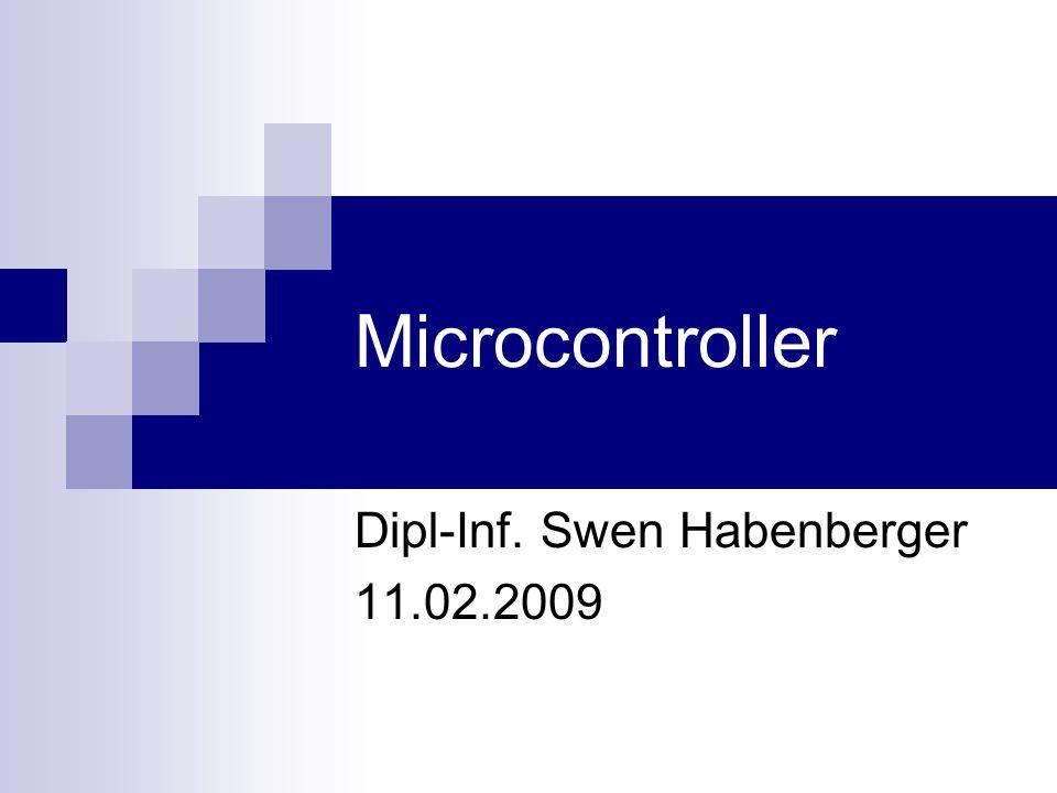 Microcontroller Dipl-Inf. Swen Habenberger 11.02.2009