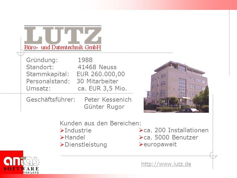 http://www.lutz.de Kunden aus den Bereichen: Industrie Handel Dienstleistung ca. 200 Installationen ca. 5000 Benutzer europaweit Geschäftsführer: Pete