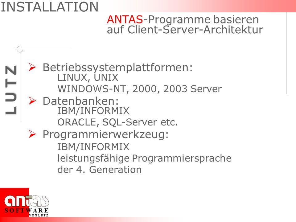 L U T Z Betriebssystemplattformen: LINUX, UNIX WINDOWS-NT, 2000, 2003 Server Datenbanken: IBM/INFORMIX ORACLE, SQL-Server etc.