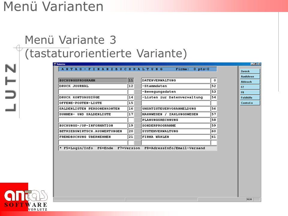 L U T Z Menü Varianten Menü Variante 3 (tastaturorientierte Variante)
