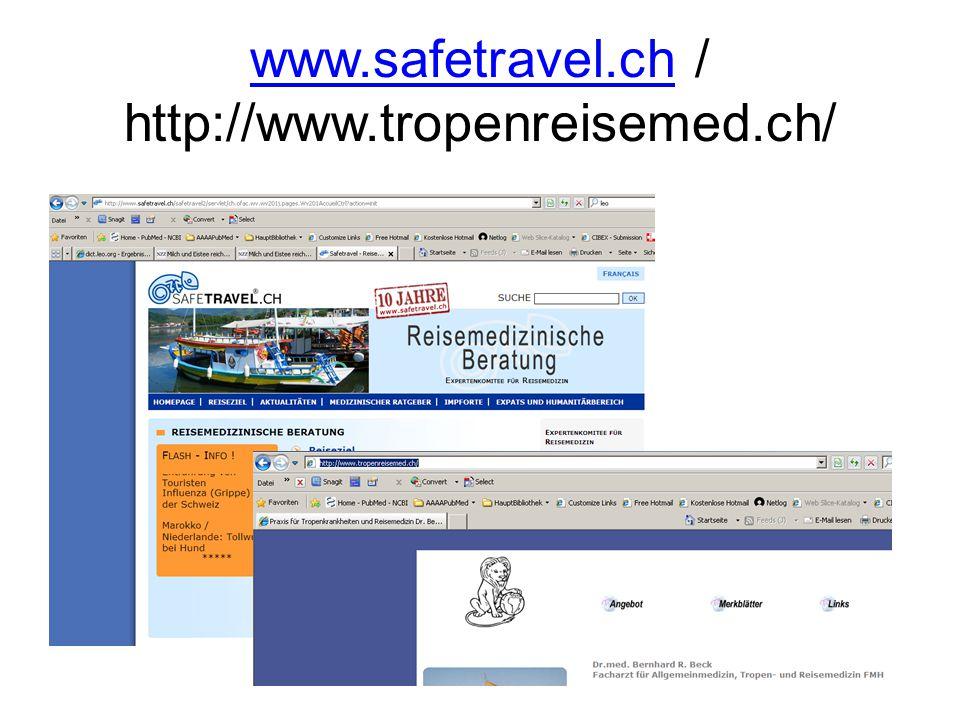www.safetravel.chwww.safetravel.ch / http://www.tropenreisemed.ch/