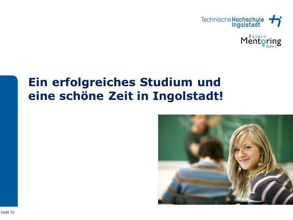 Seite 10 Ein erfolgreiches Studium und eine schöne Zeit in Ingolstadt!
