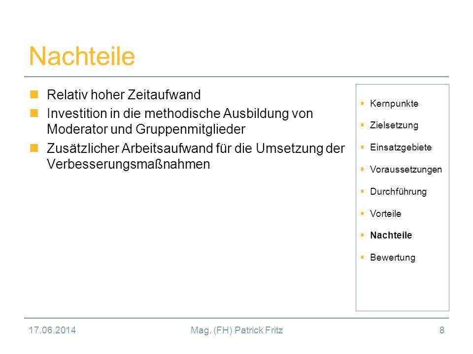 17.06.2014Mag.(FH) Patrick Fritz9 Bewertung Verbesserung von ökonomischen Aspekten z.B.