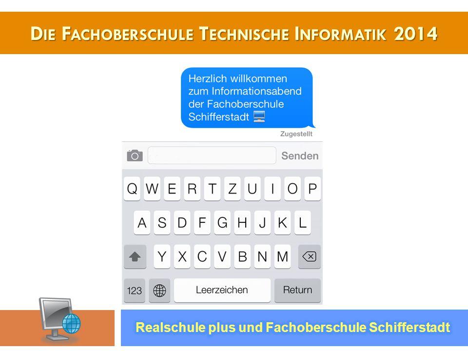 D IE F ACHOBERSCHULE T ECHNISCHE I NFORMATIK 2014