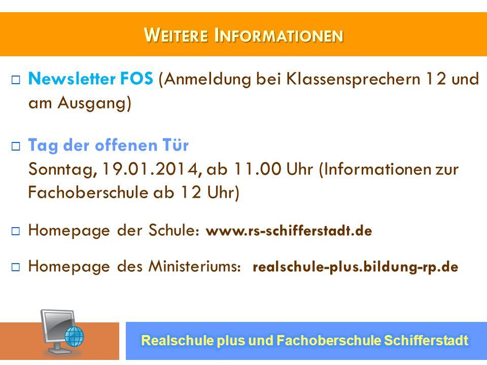 W EITERE I NFORMATIONEN Newsletter FOS (Anmeldung bei Klassensprechern 12 und am Ausgang) Tag der offenen Tür Sonntag, 19.01.2014, ab 11.00 Uhr (Infor