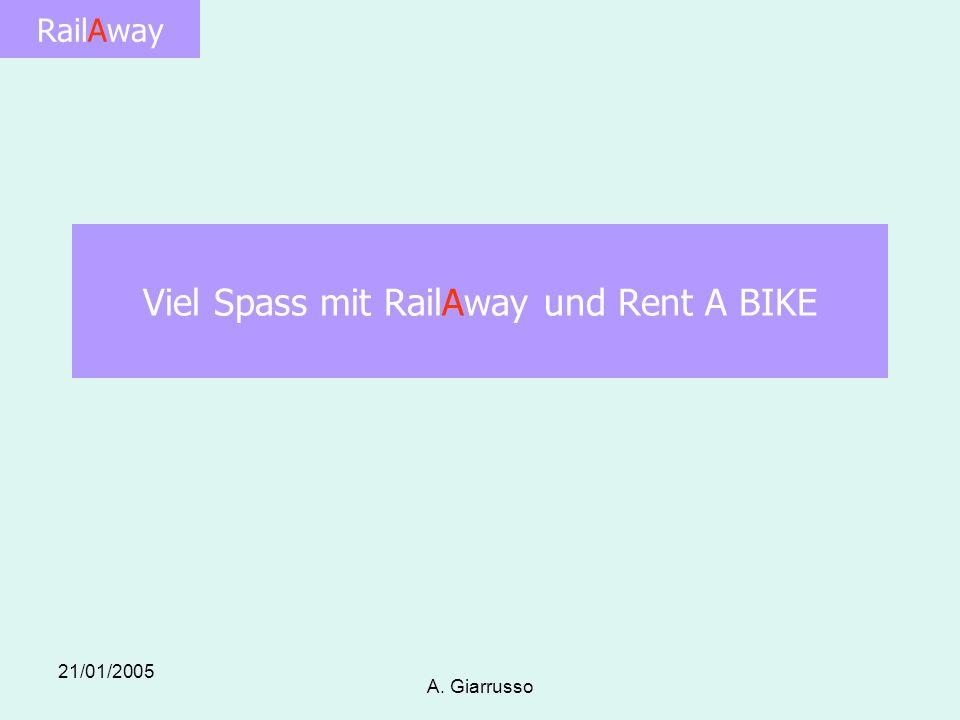 RailAway 21/01/2005 A. Giarrusso Viel Spass mit RailAway und Rent A BIKE