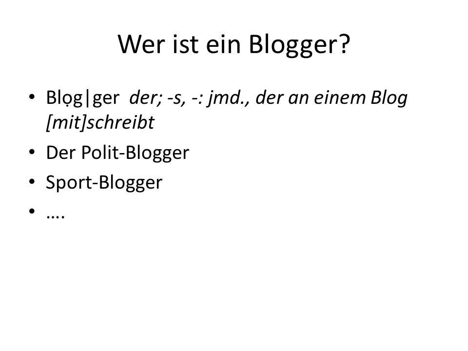 Wer ist ein Blogger.