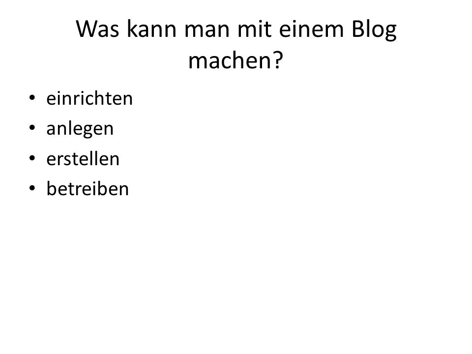 Was kann man mit einem Blog machen einrichten anlegen erstellen betreiben