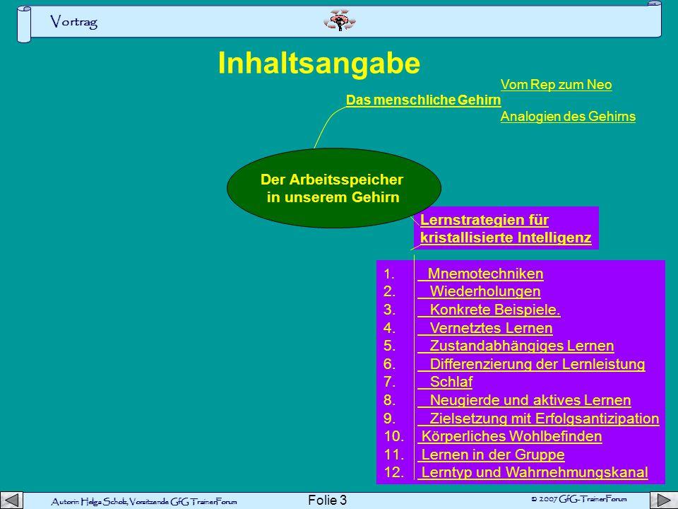 Vortrag Autorin Helga Scholz, Vorsitzende GfG TrainerForum © 2007 GfG-TrainerForum Folie 2 Fakten und Grundwissen über das Gehirn erarbeiten, um zu de