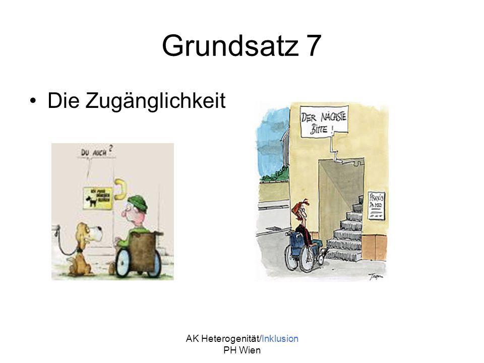 AK Heterogenität/Inklusion PH Wien Grundsatz 7 Die Zugänglichkeit